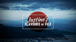 Justine's Flavours of Fuji