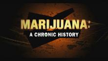 Marijuana A Chronic History - History