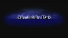Afraid of the Dark - History