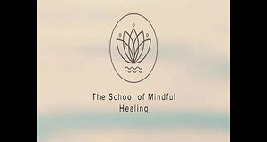 School of Mindful Healing
