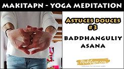 Astuces douces #3 - baddhanguliyasana