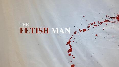 The Fetish Man