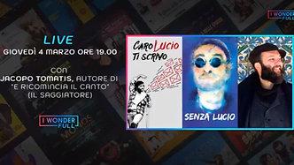 Anteprima Live - Buon compleanno Lucio, con Jacopo Tomatis