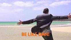 Be Like Dan!