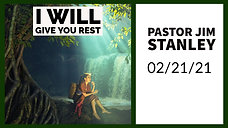 I Will Give You Rest 2/21