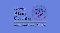 Trailer Aktives AtemCoaching nach Aminjana Cortés