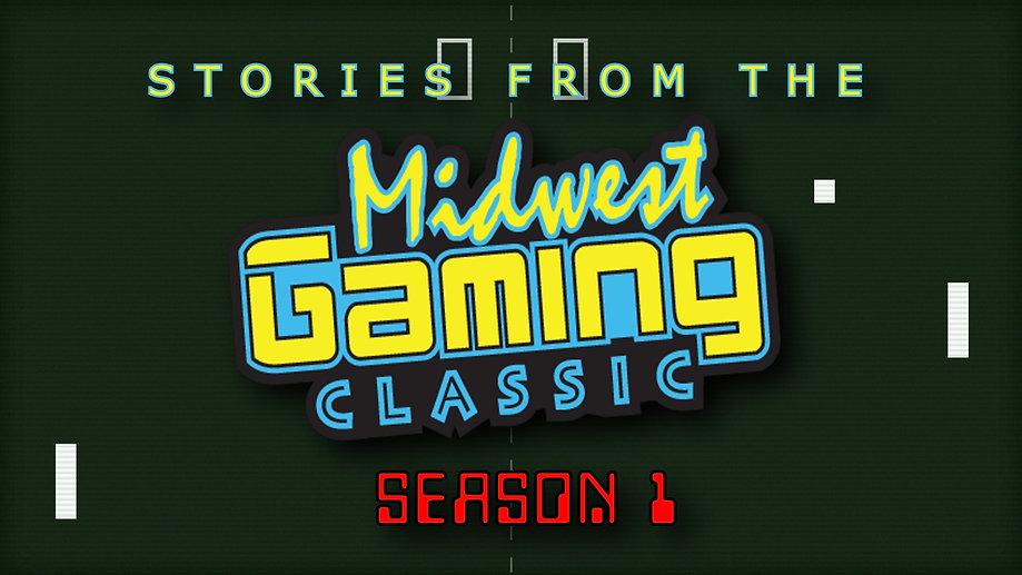 STORIES FROM THE MIDWEST GAMING CLASSIC (SEASON 1)
