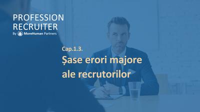 Erori majore în recrutare (eroarea nr. 5)