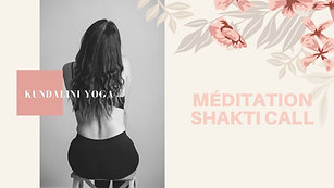 Kundalini Yoga Méditation Shakti Call