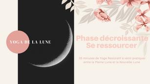 Yoga de la Lune Phase Décroissante se ressourcer