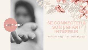 Yoga Nidra Se connecter à son enfant intérieur