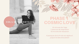 Yoga de la fertilité Phase 1 Cosmic Love