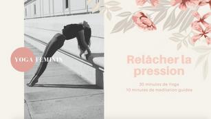 Yoga Féminin Relâcher la pression