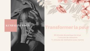 Kundalini Yoga Transformer la Peur