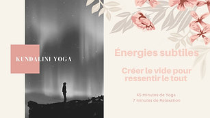 Kundalini Yoga Énergies Subtiles