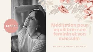 Kundalini Méditation pour équilibrer son féminin et son masculin