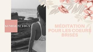 Méditation pour les coeurs brisés