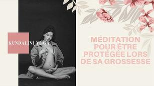 Kundalini Yoga Méditation Protection lors de la Grossesse