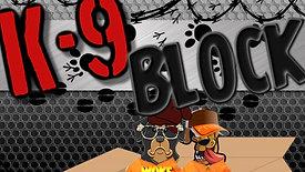 K-9 Block Teaser