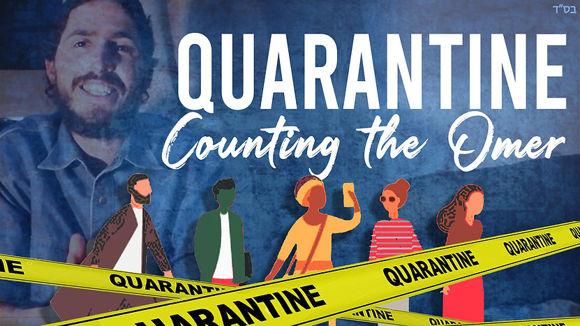 Quarantine Counting the Omer