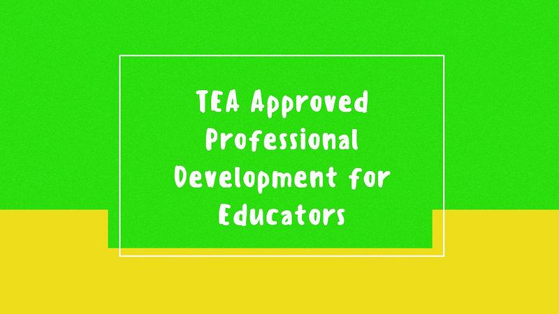TEA Approved Professional Development for Educators