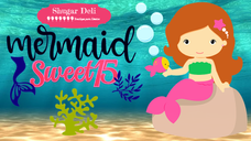 Mermaid Sweet 15