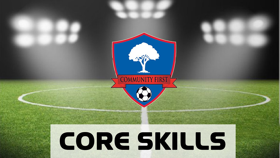 CORE SKILLS Training Videos