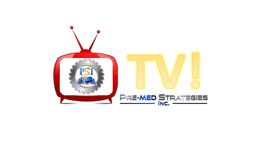 PSI-TV! Your #1 pre-med resource!