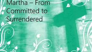Martha_From Committed to Surrendered