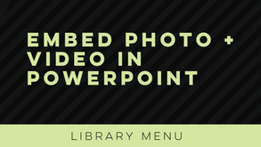 Embed Photo + Video in PPT