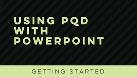Getting started with PQD: PowerPoint