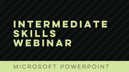 Microsoft PowerPoint: Intermediate