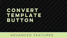 Convert Template Button