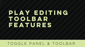 Play Editing Toolbar Features
