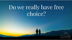 Do we really have free choice?