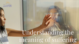 Understanding the meaning of suffering