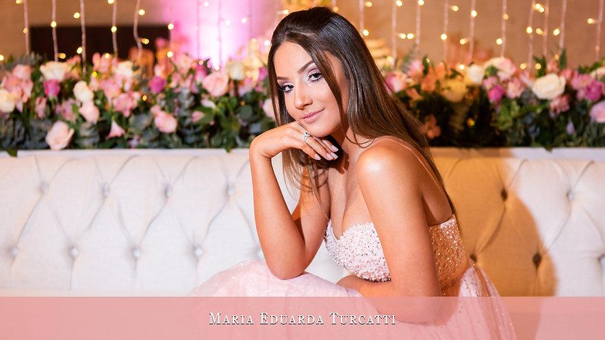 Maria Eduarda Turcatti - 15 Anos