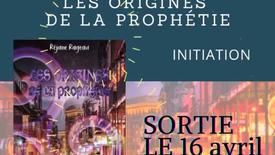 Réjane Rageau - Les origines de la prophétie - Initiation