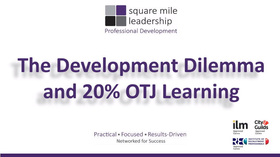 The Development Dilemma and 20% Off-The-Job Learning - 1.54