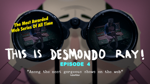 THIS IS DESMONDO RAY! Episode 4