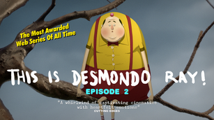 THIS IS DESMONDO RAY! Episode 2