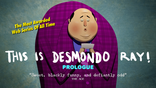 THIS IS DESMONDO RAY! Prologue