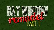 CM_005_Bay Window Remodel_P1