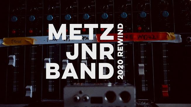 METZ JNR BAND 2020 REWIND