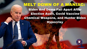 5/10/2021 | 6:00 PM | SHELL GAMES | MELT DOWN OF A MANIAC: Biden And Dems Fall Apart After Election Audit, Covid Vaccine Chemical Weapons, and Hunter Biden Hypocrisy