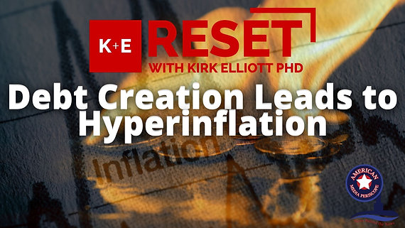 4/3/2021 | 9:00 AM | RESET | Debt Creation Leads to Hyperinflation