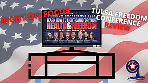 4/22/2021 | 6:00 PM | ROF | Tulsa Freedom Confer3ce Review!