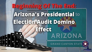 5/3/2021 | 6:00 PM | SHELL GAMES | Beginning Of The End: Arizona's Presidential Election Audit Domino Effect