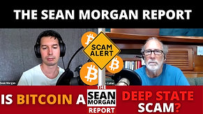 2/12/2021 | 6:00 PM | The Sean Morgan Report | Is Bitcoin A Deep State Scam?