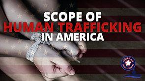 4/30/2021   5:00 PM   FFAF   Scope Of Human Trafficking In America